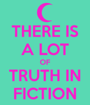 there-is-a-lot-of-truth-in-fiction