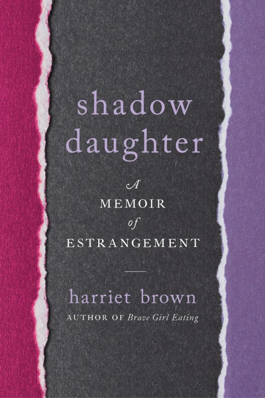 Family Estrangement is very real and very hurtful  Harriet Brown