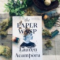 Lauren Acampora | THE PAPER WASP: https://leslielindsay.com/2019/06/12/dreams-creativity-the-plasticity-of-children-plus-child-endangerment-not-meaning-to-write-a-novel-and-so-much-more-in-the-stunning-new-book-from-lauren-acampora-the-paper-wasp/