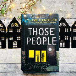 Louise Candlish | THOSE PEOPLE: https://leslielindsay.com/2019/07/19/bad-neighbors-domestic-agony-and-protecting-lives-plus-louise-candlishs-new-puppy-her-next-book-and-more-in-those-people